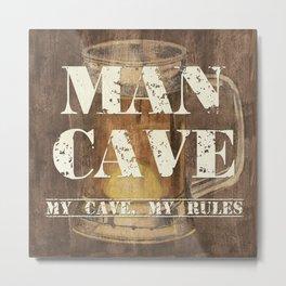 Man Cave My Rules Metal Print
