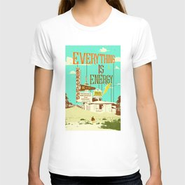 EVERYTHING IS ENERGY T-shirt