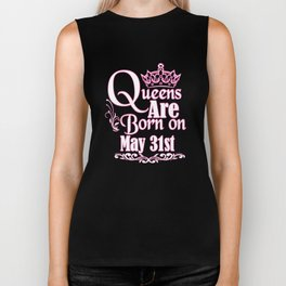 Queens Are Born On May 31st Funny Birthday T-Shirt Biker Tank