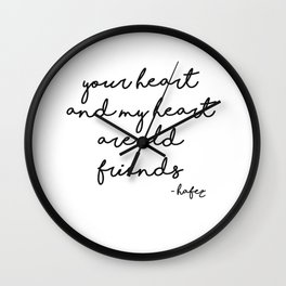 Your heart and my heart are old friends Wall Clock
