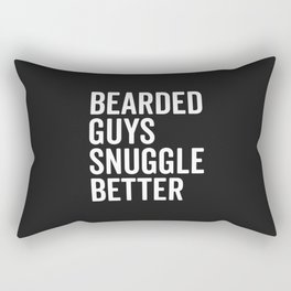 Bearded Guys Snuggle Better Funny Quote Rectangular Pillow