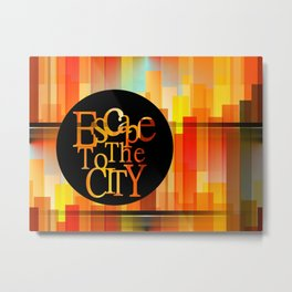 Find Your Way To The City Metal Print
