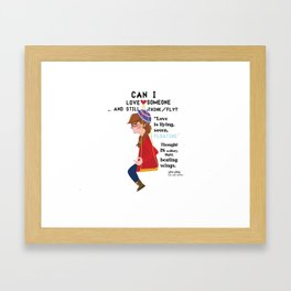 """Can I love someone...and still think/fly? Framed Art Print"