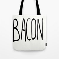 bacon Tote Bags featuring Bacon by Kaylabeaisaflea