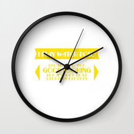 """""""I Play Water Polo Because I'm Too Good Looking For A Sport That Requires Clothes"""" T-shirt Design Wall Clock"""