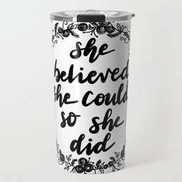 She Believed She Could Travel Mug