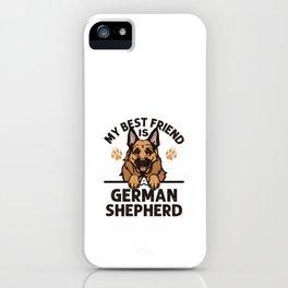 My Best Friend Is A German Shepherd iPhone Case