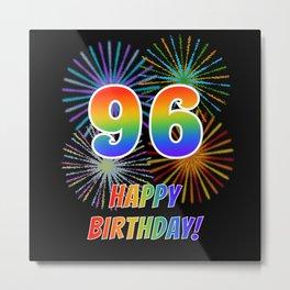 "96th Birthday ""96"" & ""HAPPY BIRTHDAY!"" w/ Rainbow Spectrum Colors + Fun Fireworks Inspired Pattern Metal Print"