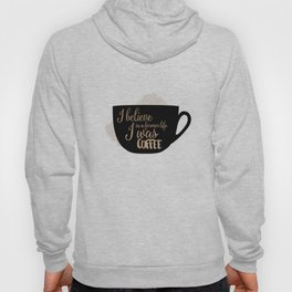 Gilmore Girls Inspired - I believe in a former life I was coffee Hoody