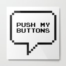 Push my buttons Metal Print
