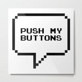 Push my buttons Metal Print
