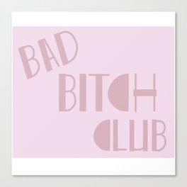Bad Bitch Club Canvas Print