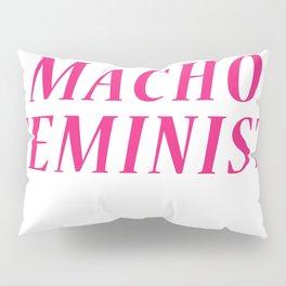 macho feminist Pillow Sham