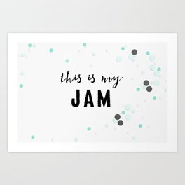 This Is My Jam Art Print