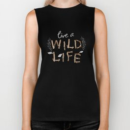 Live a Wild Life Biker Tank