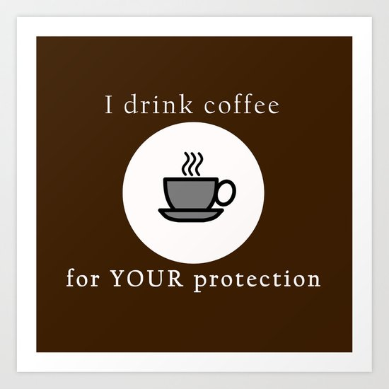 Coffee Protection Brown Art Print