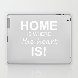Home is where the heart is! Laptop & iPad Skin