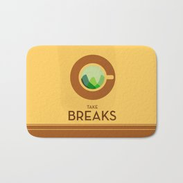 Take breaks. A PSA for stressed creatives. Bath Mat