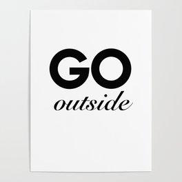 go outside Poster