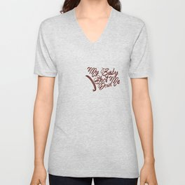 My baby shot me down Unisex V-Neck