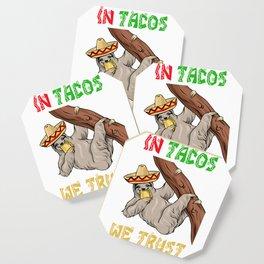 In Tacos We Trust - Cinco De Mayo Sloth Coaster