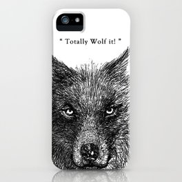 """TypoAnimal - """"Totally Wolf it!"""" iPhone Case"""