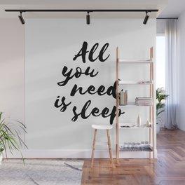 All you need is sleep Wall Mural