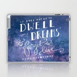 It does not do to dwell on dreams and forget to live | Dumbledore | Potter | J K Rowling | Hogwarts Laptop & iPad Skin