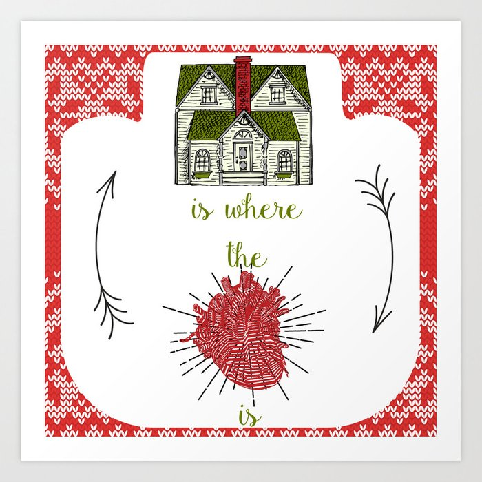 Home is where the heart is :-) Art Print