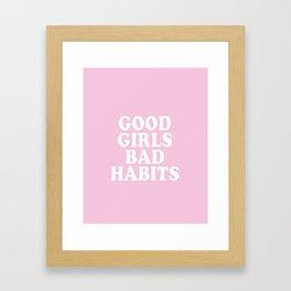 Good Girls Bad Habits Framed Art Print