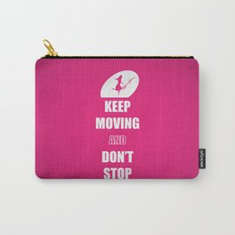Keep Moving and Don't Stop quotes (Pink Lady) Carry-All Pouch