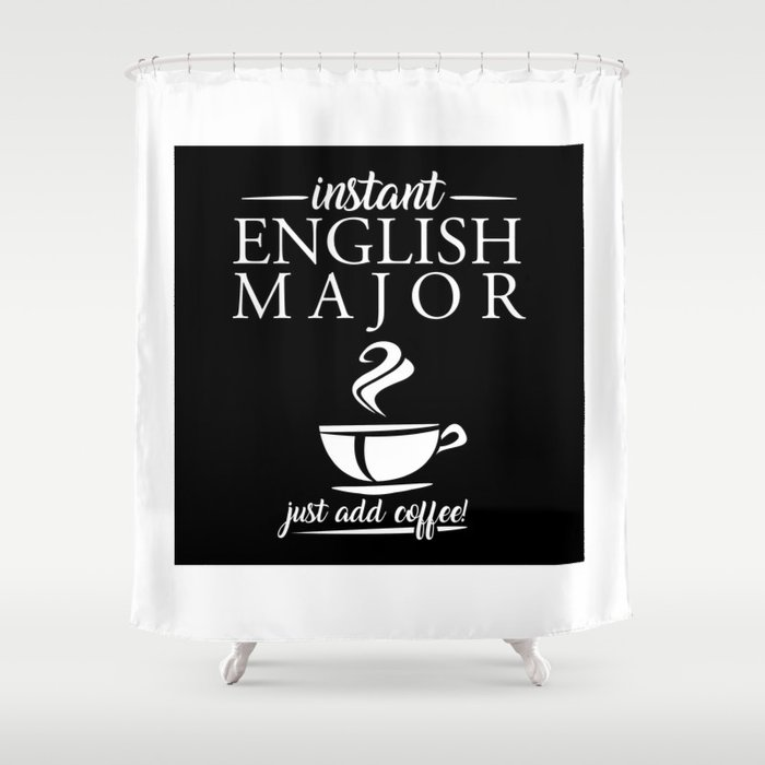 Instant English Major Just Add Coffee Shower Curtain By Lifehiker