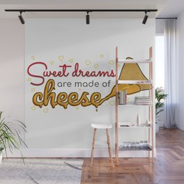 Sweet dreams are made of cheese Wall Mural