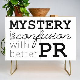 Mystery is just confusion with better PR Credenza