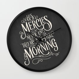 His Mercies Never End They Are New Every Morning Wall Clock