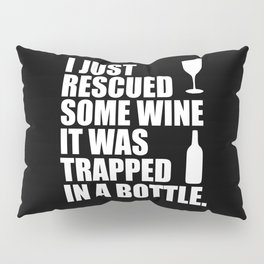 i rescued some wine funny quote Pillow Sham