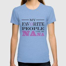 Brisco Brands My Favorite People Call Nana T-shirt