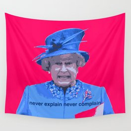 Never explain Never complain Wall Tapestry