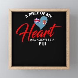 A Piece Of My Heart Will Always Be In Fiji Framed Mini Art Print