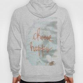 Choose Happy  Hoody