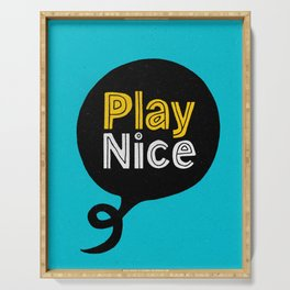 Play Nice blue black and yellow inspirational typography poster bedroom wall home decor Serving Tray