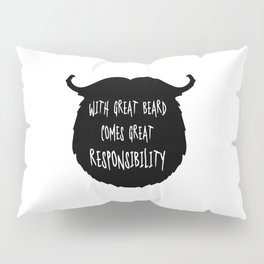 Great Beard Responsibility Funny Quote Pillow Sham