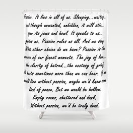 Buffy Passion Quote Shower Curtain