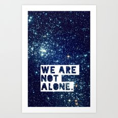 we are not alone - for iphone Art Print