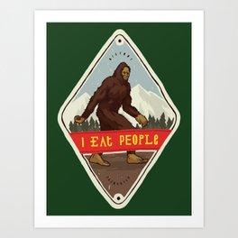 Bigfoot - I Eat People Art Print