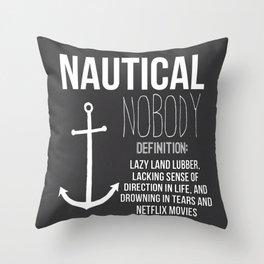Nautical Nobody Throw Pillow
