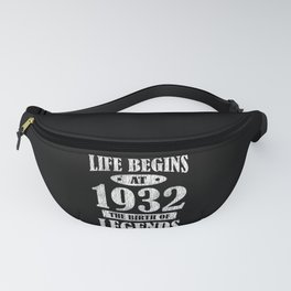 Life Begins At 1932 The Birth Of Legends Birthday Fanny Pack