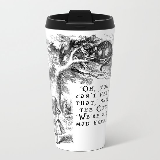 We're all mad here Metal Travel Mug