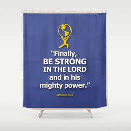 Be Strong Shower Curtain