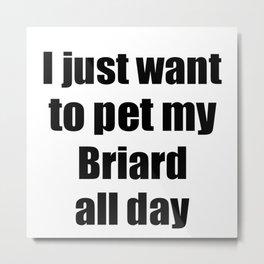 Briard Dog Lover Mom Dad Funny Gift Idea Metal Print